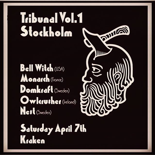 Stockholm are you ready! @bellwitchdoom @monarch_doom @domkraftdomkraft #owlcrusher @nesthate Saturday April 7th @krakensthlm info and tix in bio. #tribunalvol1 If it's too slow, you're too young. Doom what thou will.