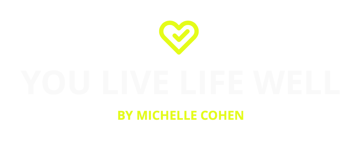 You Live Life Well | Michelle Cohen