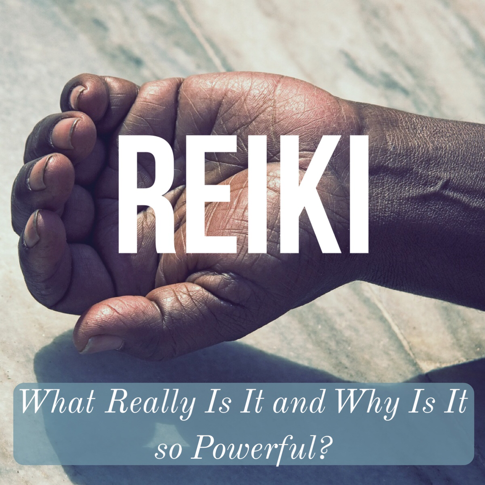 Reiki What Really Is It And Why Is It So Powerful We Are All