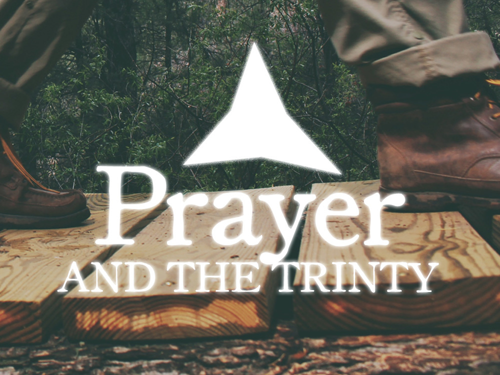 Prayer and the Trinity April - May, 2015