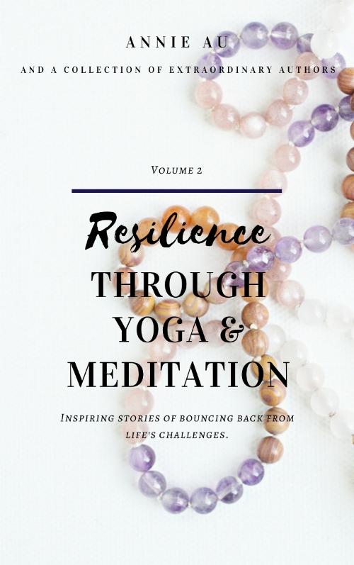 Annie Au Book- Resilience through Yoga and meditation