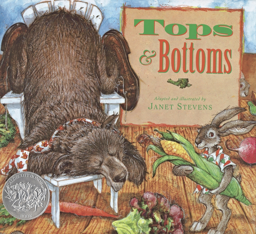 BY JANET STEVENS   Buy Now!    Buy a Bear!   Caldecott-Honor winning retelling of the classic tale of wily Hare tricking lazy Bear into giving up half the crops, be it the top, or the bottom. A story so deep in the ground even the paper is made from gardening pants!