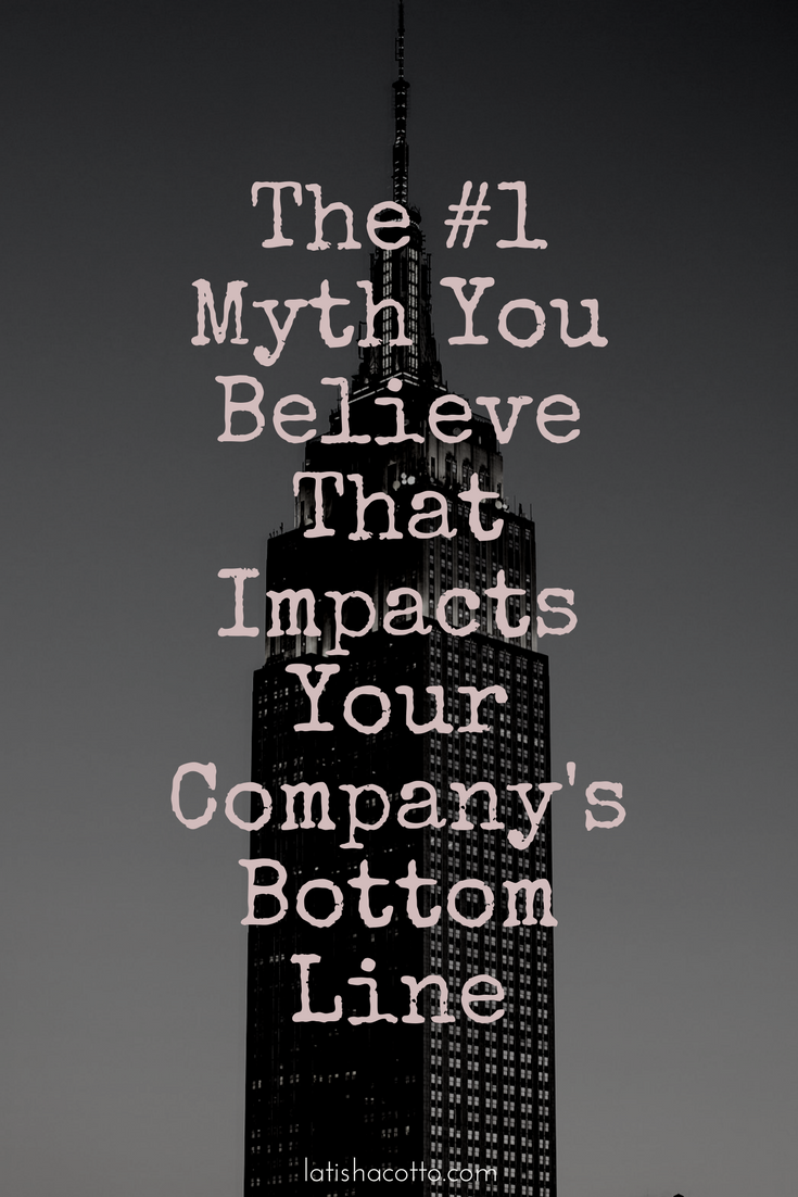 Click here to read about the #1 myth you believe that directly impacts your company's bottom line.
