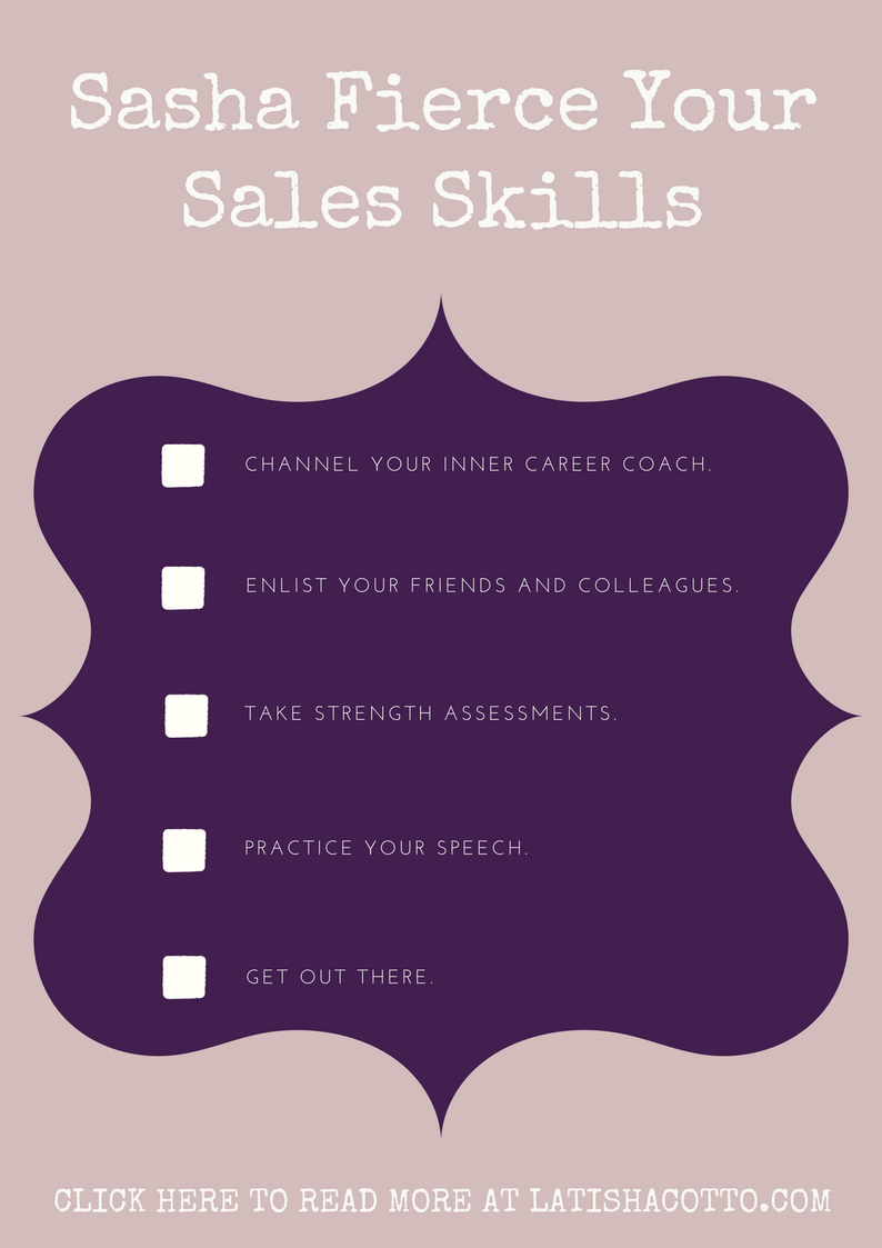 Click here to read about how to sell your skills by channeling your inner Sasha Fierce.