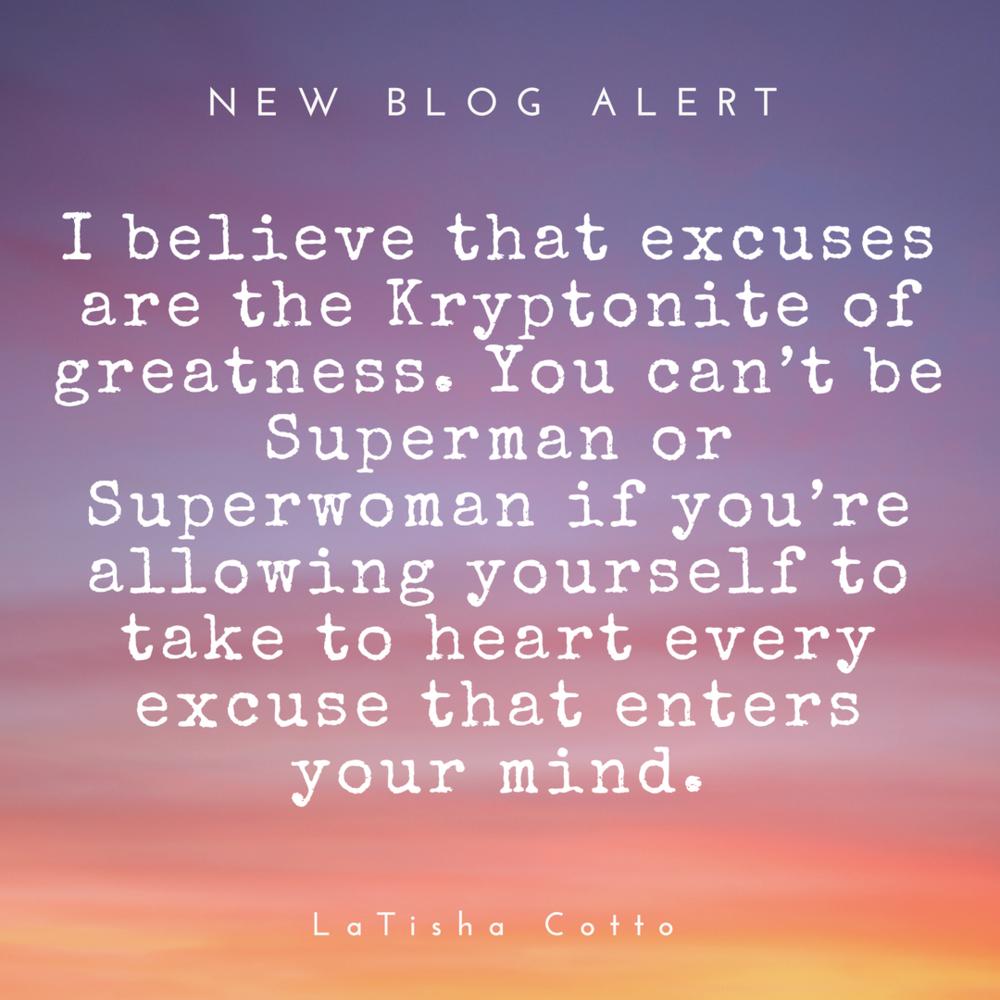 excuses are krptonite