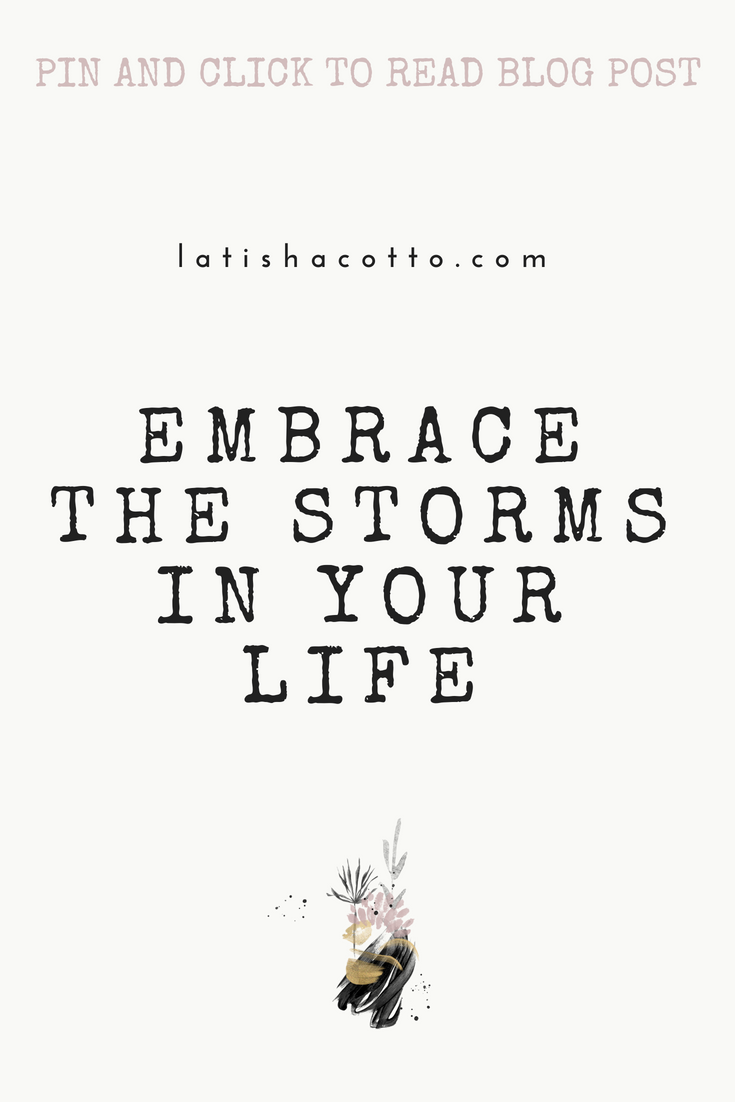 embrace the storms in your life
