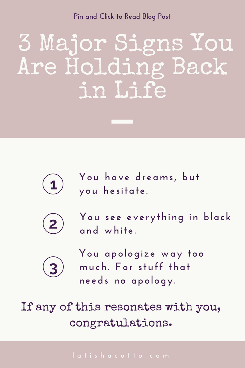 3 major signs you are holding back in life.png