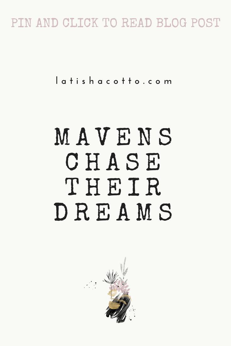 mavens chase their dreams