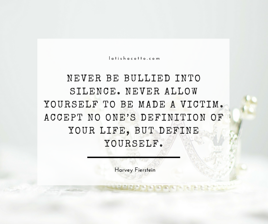 never be bullied into silence quote latisha cotto presents