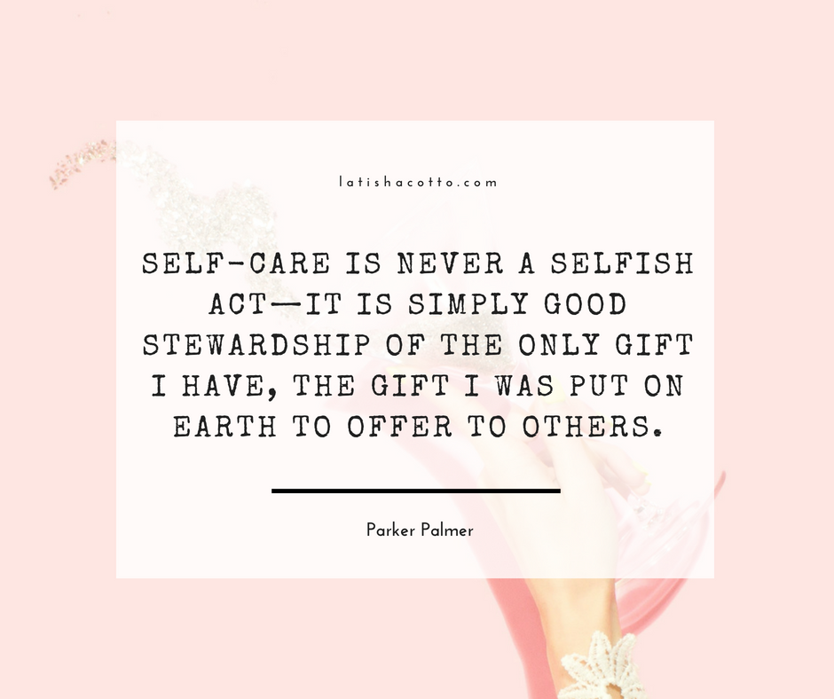 Self-Care is Never a Selfish Act Quote