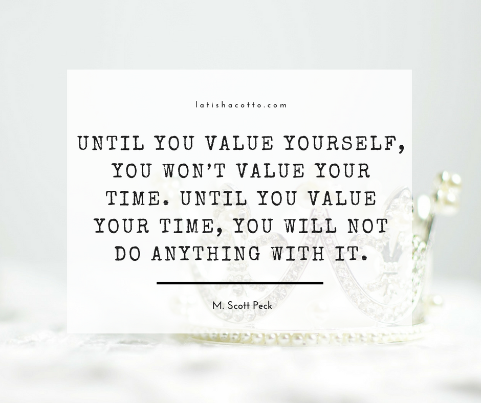 Until Your Value Yourself Quote — LaTisha Cotto Presents