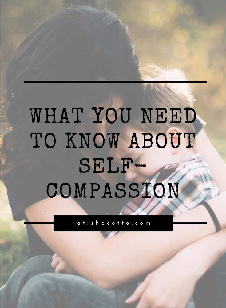 What You Need to Know About Self-Compassion.png