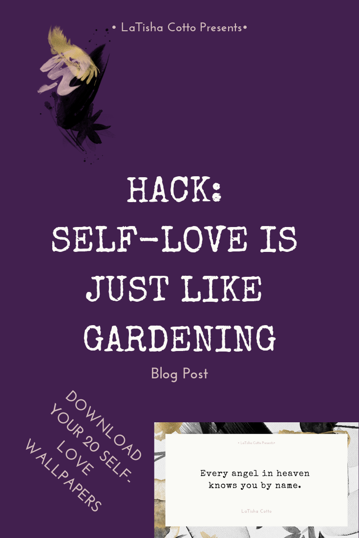 Blog Post_ Hack_ Self-Love is Just Like Gardening.png