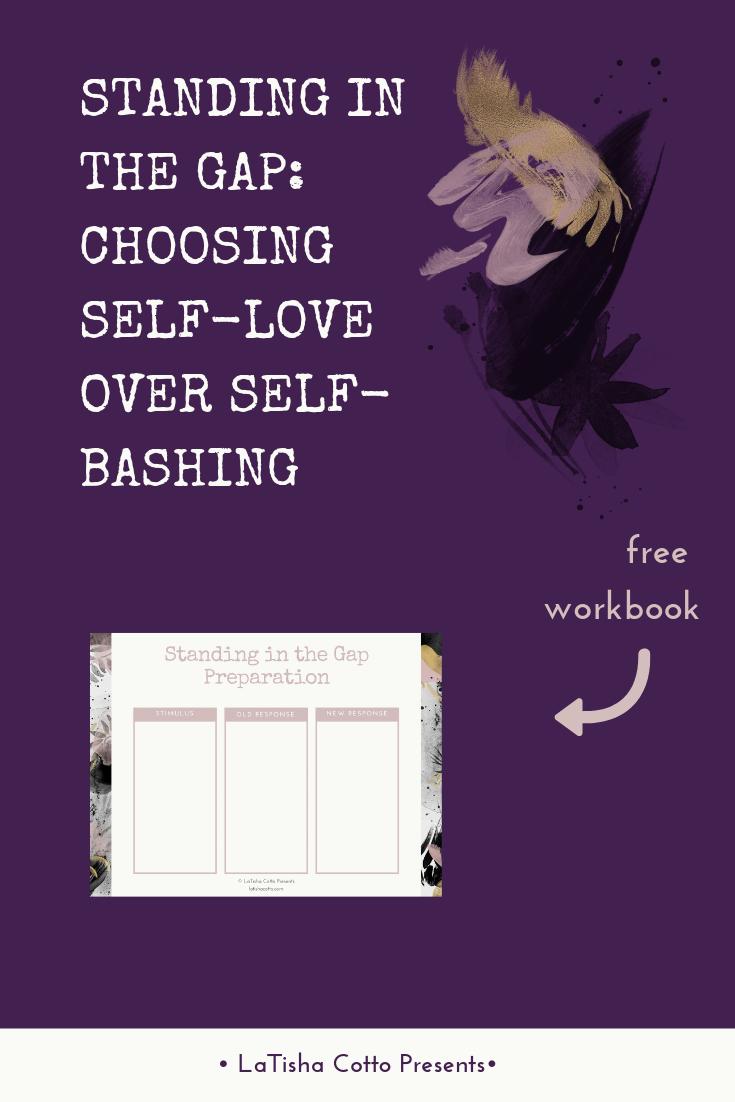 Blog Post_ Standing in the Gap_ Choosing Self-Love Over Self-Bashing.png