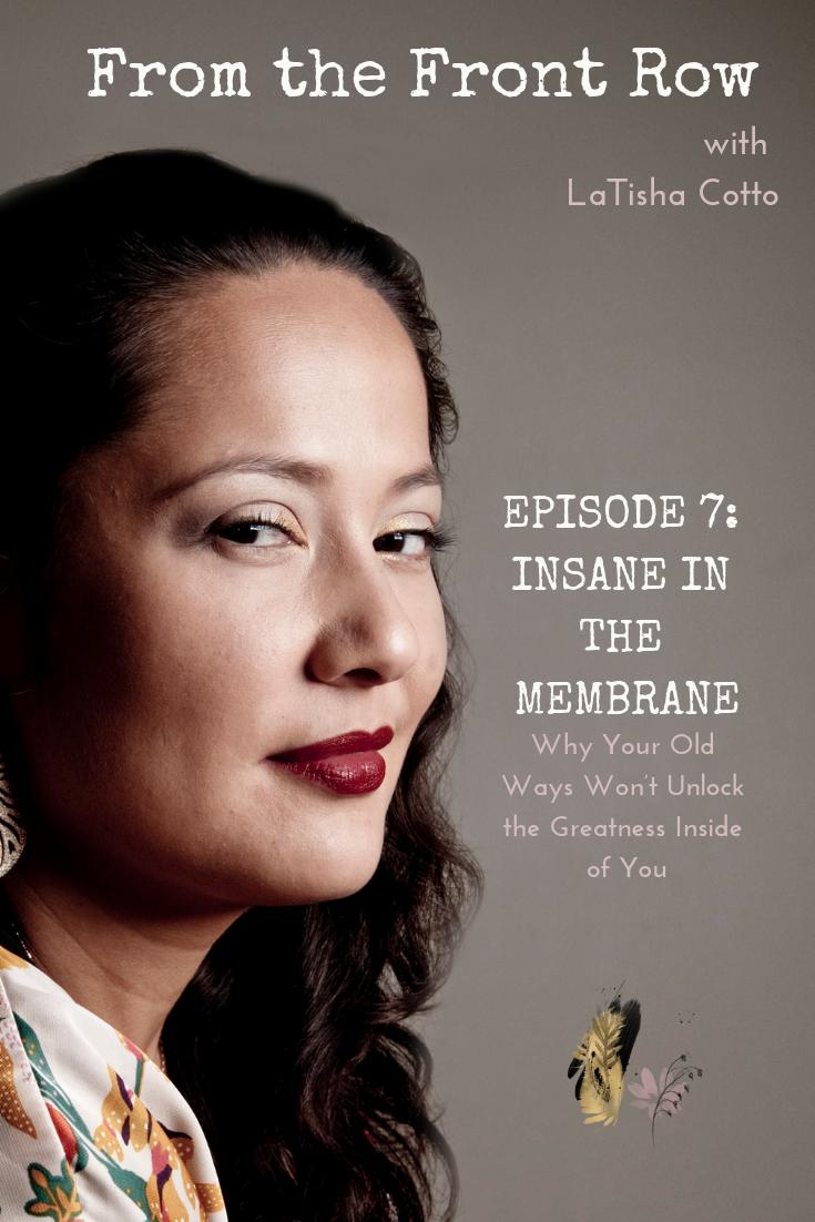 Episode 7 -- Insane in the Membrane