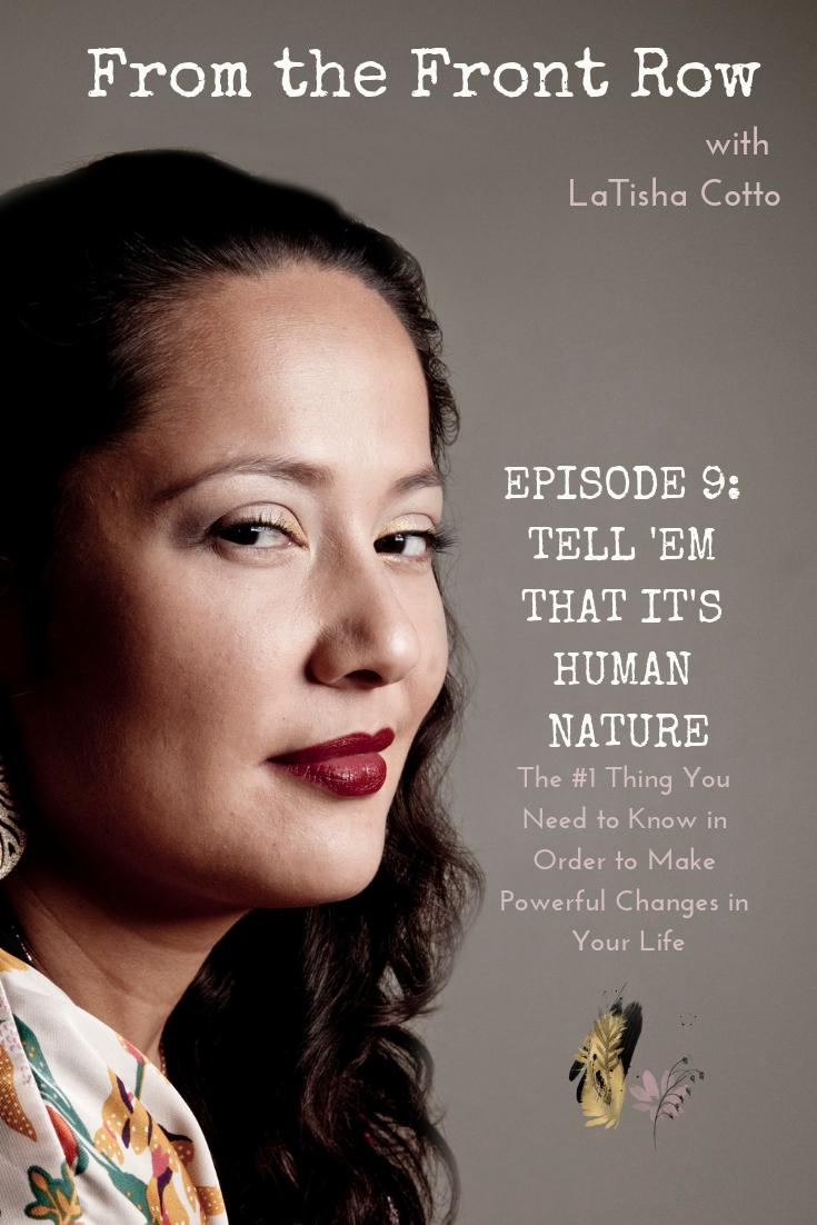 Episode Nine: Tell 'Em That It's Human Nature