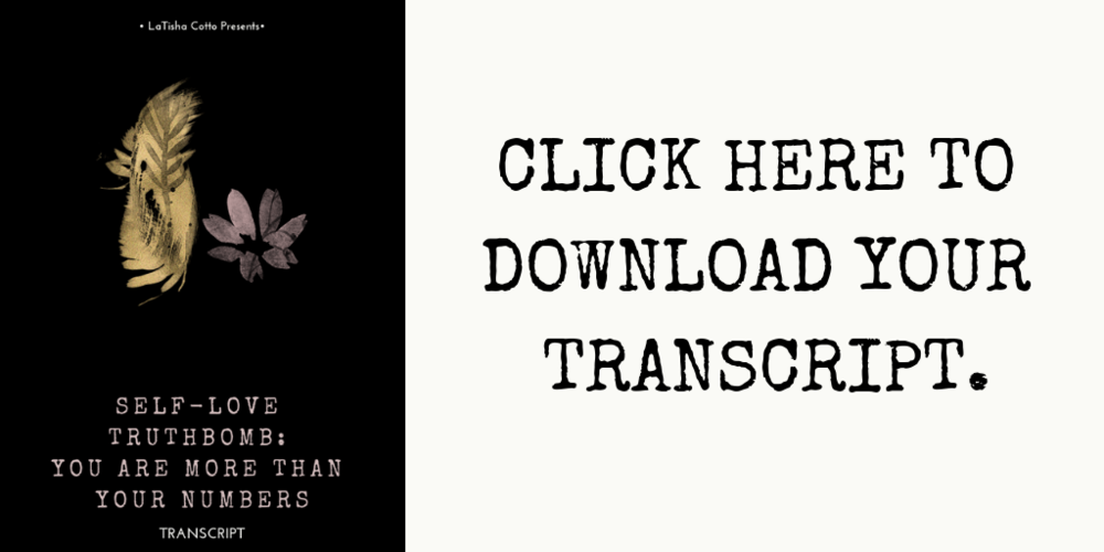 Download Self-Love Truthbomb_ You Are More Than Your Numbers Transcript
