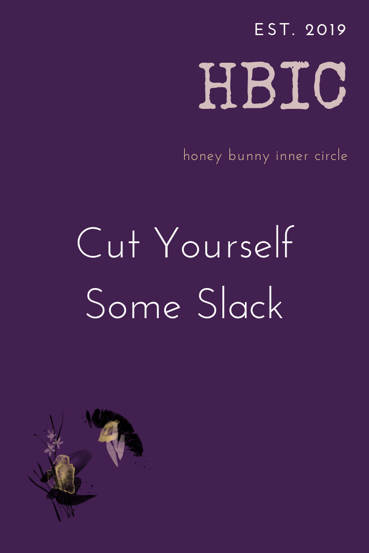 Cut Yourself Some Slack.png