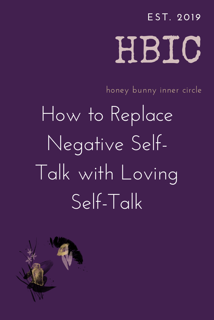 How to Replace Negative Self-Talk with Loving Self-Talk.png