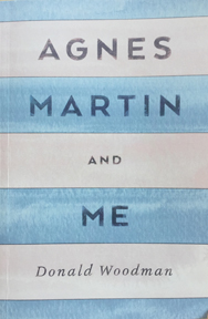 Agnes Martin and Me by Donald Woodman