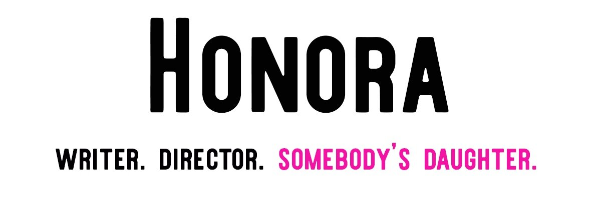 Honora Talbott | Writer, Director, Somebody's Daughter