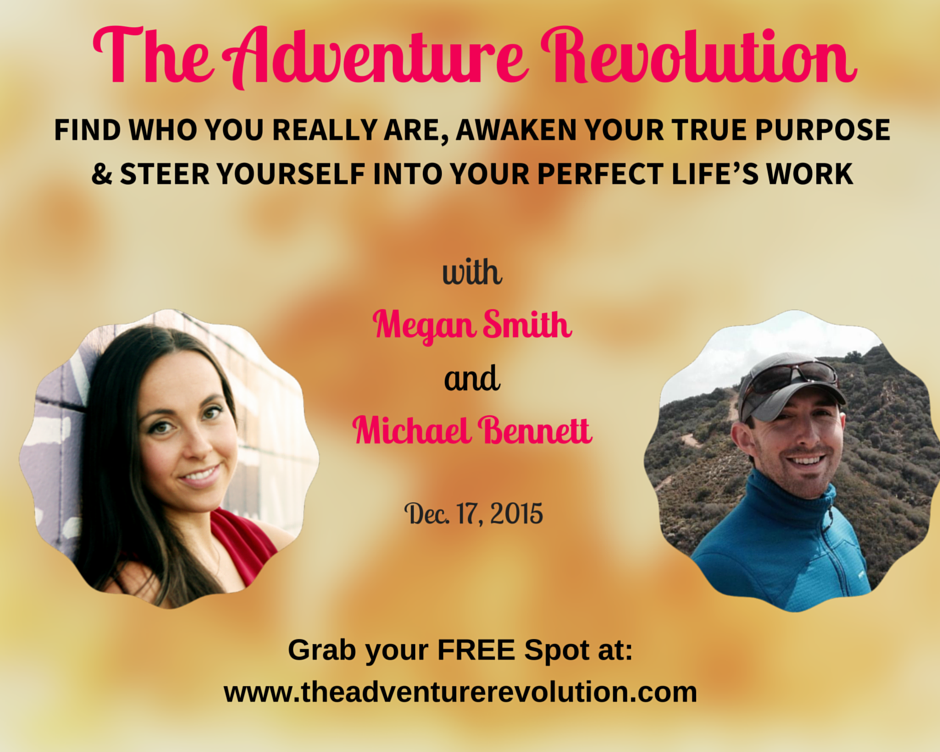 Michael was interviewed by Megan Smith for The Adventure Revolution teleconference.