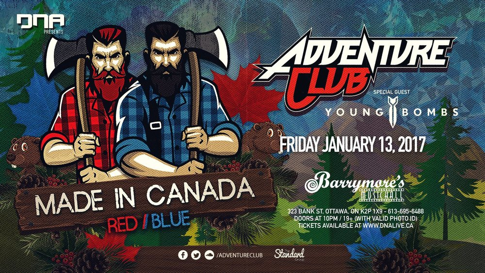 WARMING THINGS UP FOR ADVENTURE CLUB & YOUNG BOMBS JANUARY 13TH   TICKETS: WWW.DNALIVE.CA