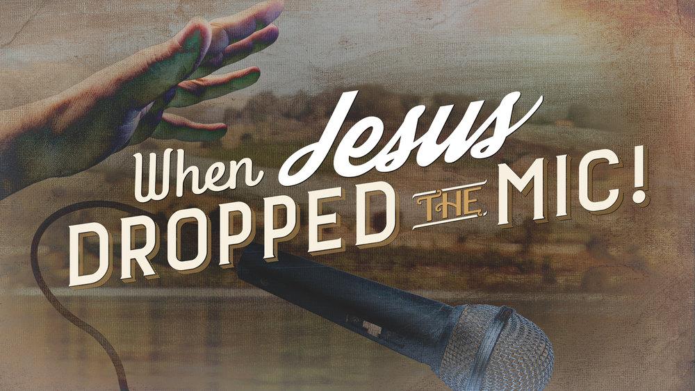 TITLE-When-Jesus-Dropped-the-Mic.jpg