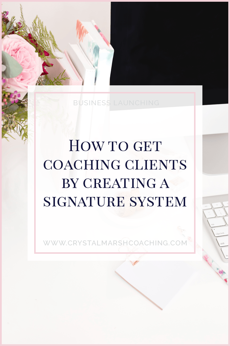 How to get coaching clients by creating a signature system