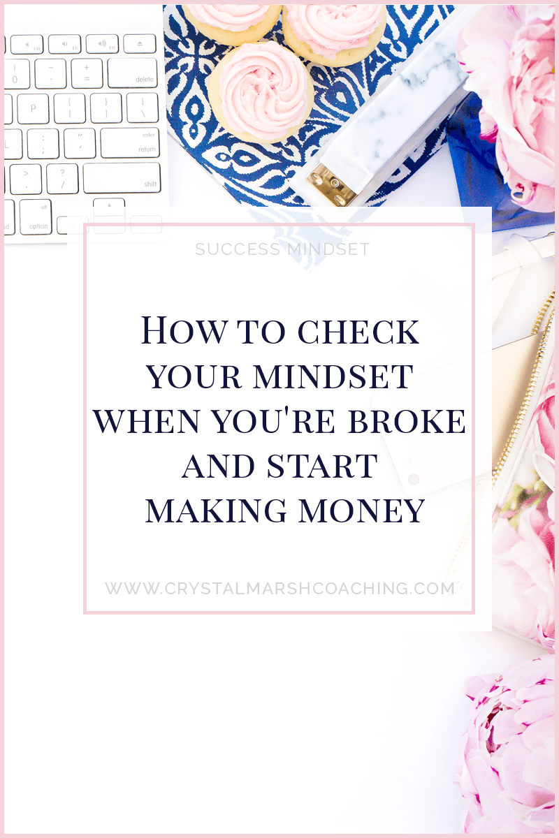 How to check your mindset when you're broke and start making money