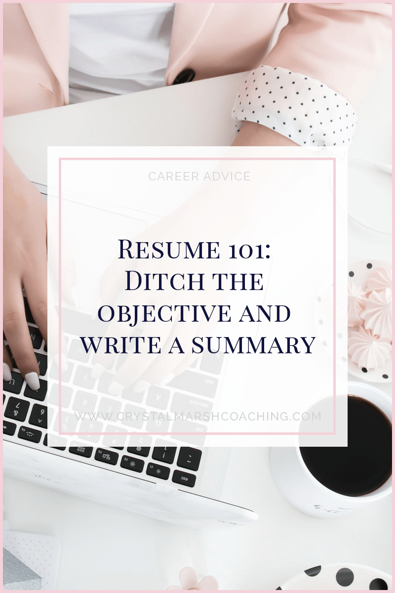 Resume 101: Ditch the objective and write a summary