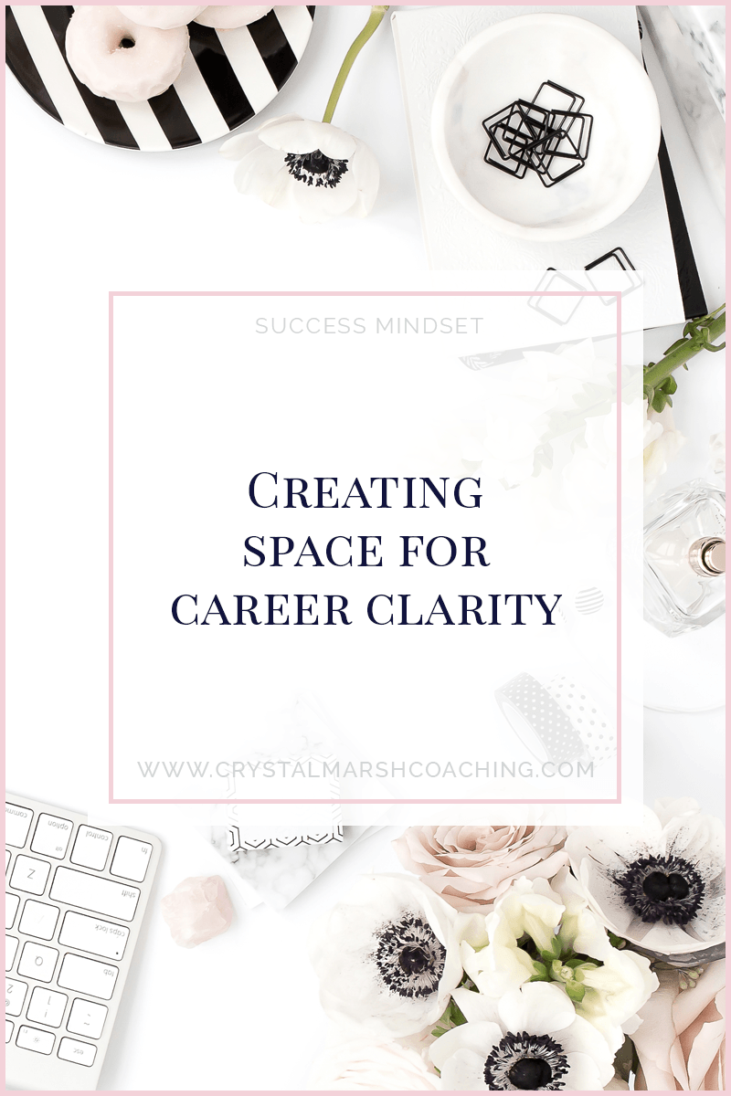 Creating space for career clarity