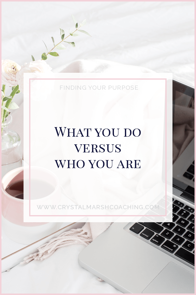 What you do versus who you are