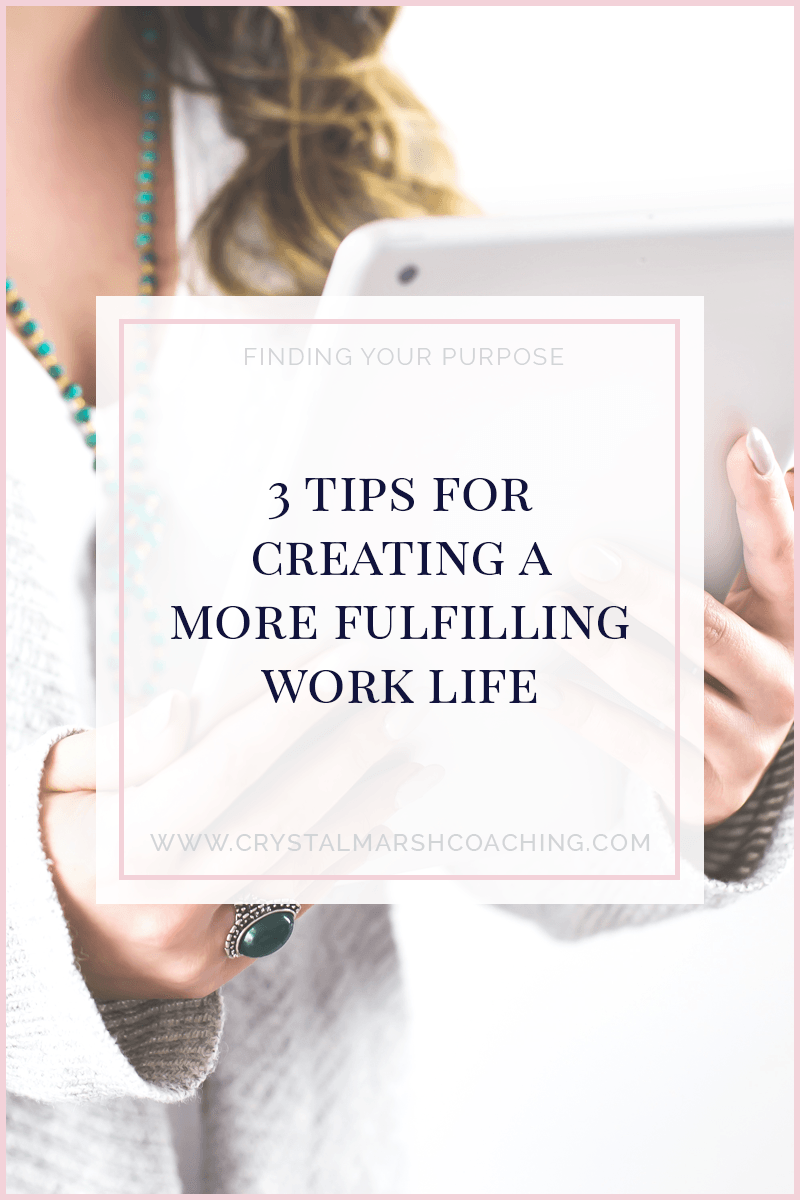 3 tips for creating a more fulfilling work life