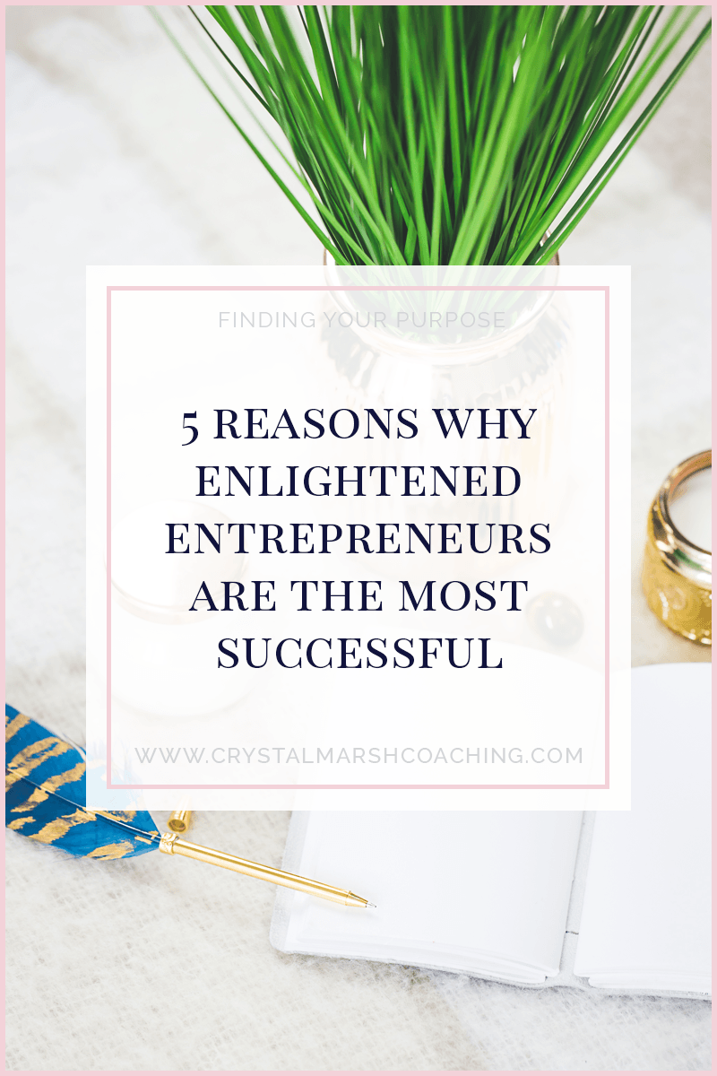 5 reasons why enlightened entrepreneurs are the most successful
