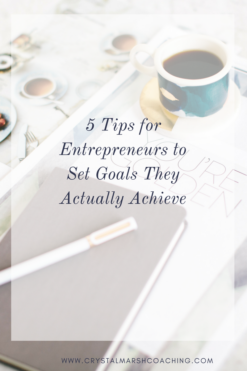5 Tips for Entrepreneurs to Set Goals They Actually Achieve (1).png