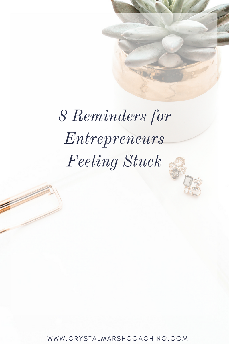 8 Reminders for Entrepreneurs Feeling Stuck (1).png