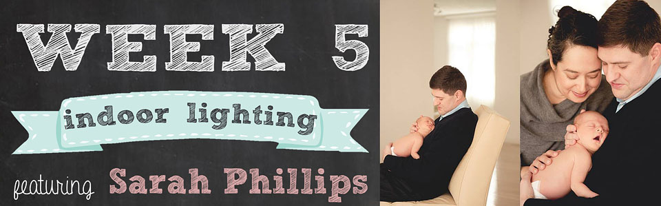 14 Weeks to Beautiful Photos Week 5 Indoor Lighting with Sarah Phillips