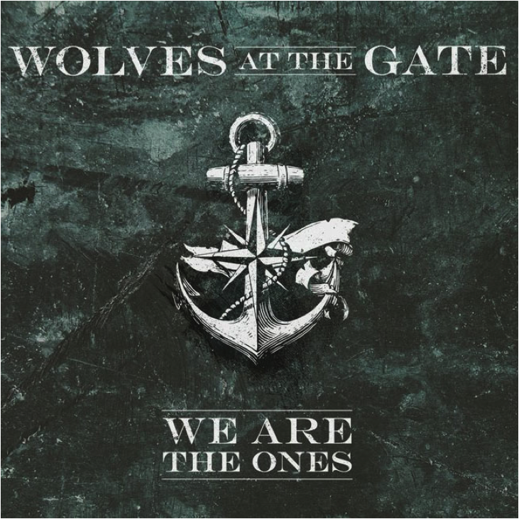 Wolves at the Gate   We Are the Ones   2010  (Pre-Production)