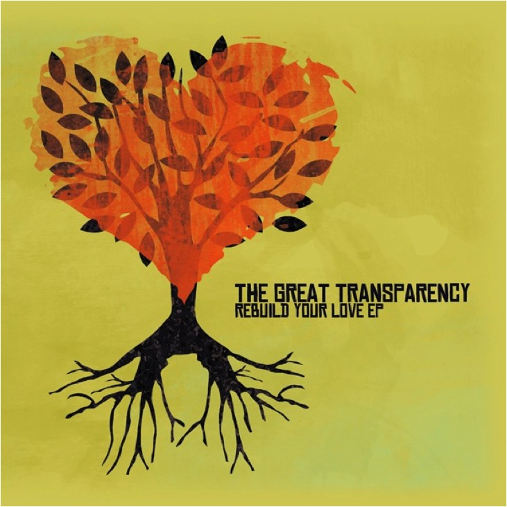 The Great Transparency   Rebuild Your Love   2011  (Production, Engineering, Mixing)