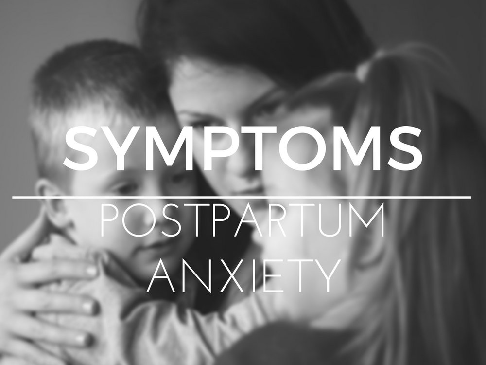 symptoms of postpartum anxiety