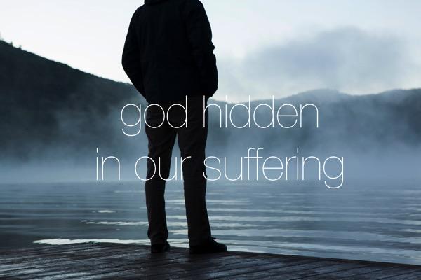 Hidden in suffering