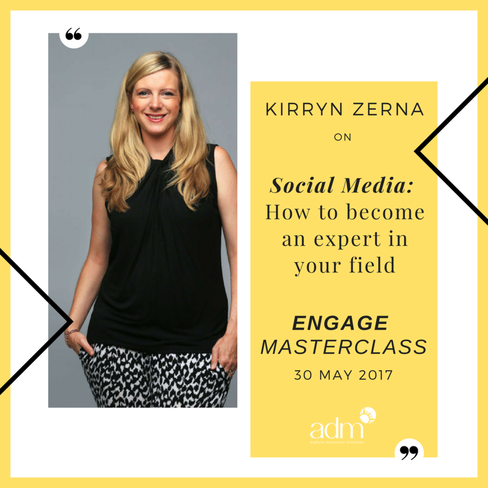 ENGAGE |   Masterclass  –  Social Media: How to become an expert in your field    SPEAKER: Kirryn Zerna    TUE 30 MAY, 2017   A two-hour Engage Masterclass on social media, presented by Kirryn Zerna. Kirryn will give us an intensive crash course in  ' How to become an expert in your field'.  Social media proves the perfect tool to position your brand as an expert in your field so that people trust you, want to work with you and in time, to rave about you.  In this session we'll go through simple steps that you can apply immediately.  What you'll learn: - What three pieces of content will help you stand out in the crowd - Doing this one thing makes your branding more memorable - How to set up a system to keep you here for the long game   Kirryn Zerna  has worked with small and large businesses to create remarkable brand communications for over a decade, and now she builds that capability into the organisations that she works with. She combines her deep experience in corporate communications and copy writing with the latest research of social media management in order to deliver a tailored approach for her clients. Kirryn was recently awarded the 2017 Kerrie Nairn Scholarship by Professional Speakers Australia to assist the development of an emerging speaker to become an outstanding professional leader.