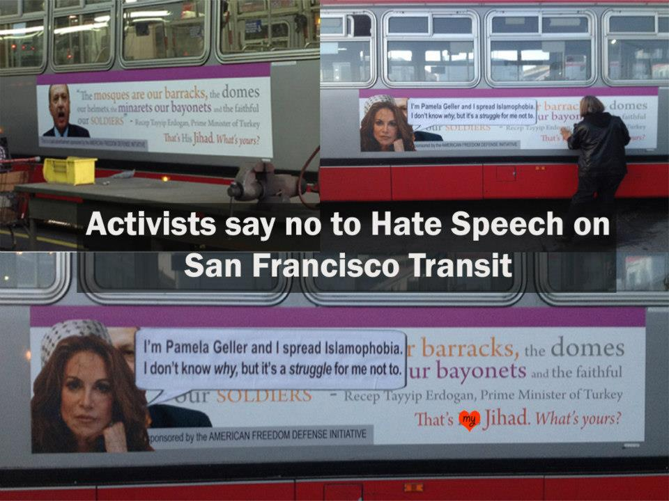 Saying no to Pam Geller's hate speech on San Francisco buses, 2013.  More info.