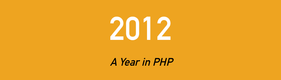 2012: A Year in PHP