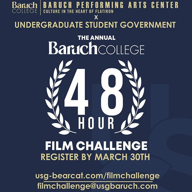 All students are invited to participate in The Annual Baruch 48-Hour Film Challenge. No previous filmmaking experience necessary!  Register by March 30th at USG-bearcat.com/filmchallenge and follow @baruchfilmchallenge for more updates.