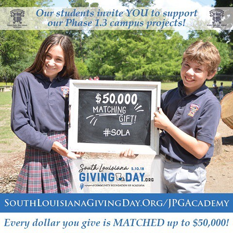 "We challenge you to send this photo and link to a friend inviting them to give: ""Hey! Today is South Louisiana Giving Day! Would you want to make a donation to JPG? Donations fund their Phase 1.3 campus projects, and every dollar you give gets matched, up to $50,000! Click here: SouthLouisianaGivingDay.Org/JPGAcademy"""