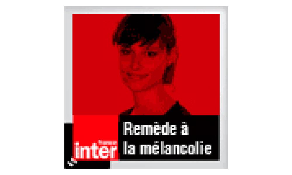 Remède à la mélancolie, Eva Bester, France Inter, 1h, Mars 2015