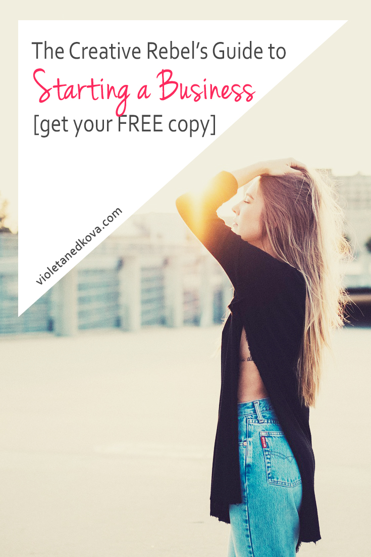 The Creative Rebel's Guide to Starting a Business by Violeta Nedkova - Get Your FREE COPY