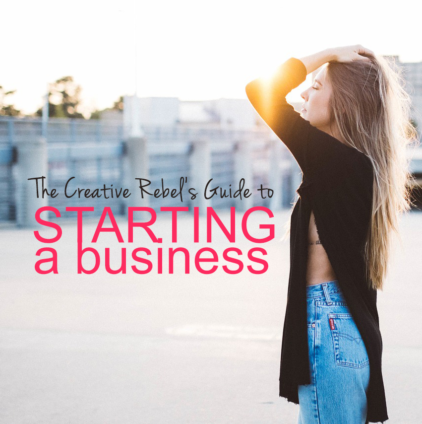 The Creative Rebel's Guide to Starting a Business is FREE!